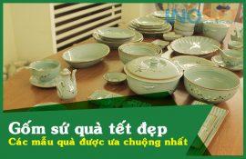 Gốm sứ quà tết đẹp - Các mẫu quà gốm sứ được ưa chuộng nhất