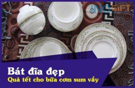 Bát đĩa đẹp quà tết cho bàn ăn gia đình sum vầy