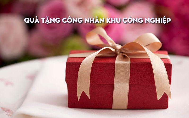 100 Mẫu quà tặng công nhân khu công nghiệp giá rẻ